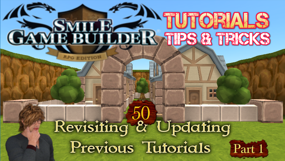 Smile Game Builder Tutorial 50 - Revisiting & Updating Previous Tutorials