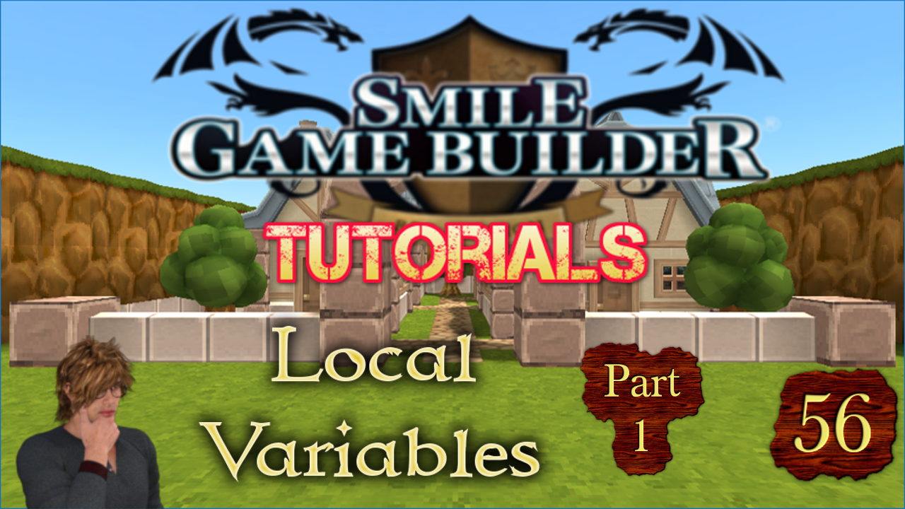 Smile Game Builder Tutorial 56: Local Variables (Part 1)