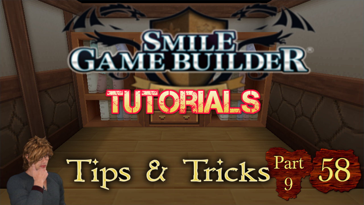Smile Game Builder Tutorial 58: Tips & Tricks (Part 9)