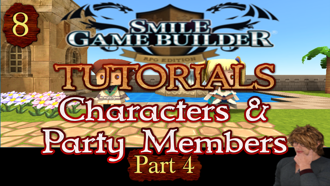 Smile Game Builder Tutorial 008: Characters & Party Members (Part 4)