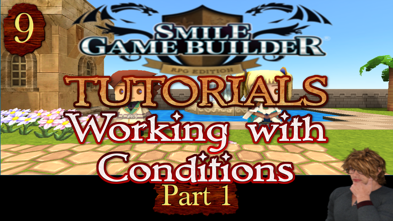 Smile Game Builder Tutorial 009: Working with Conditions (Part 1)