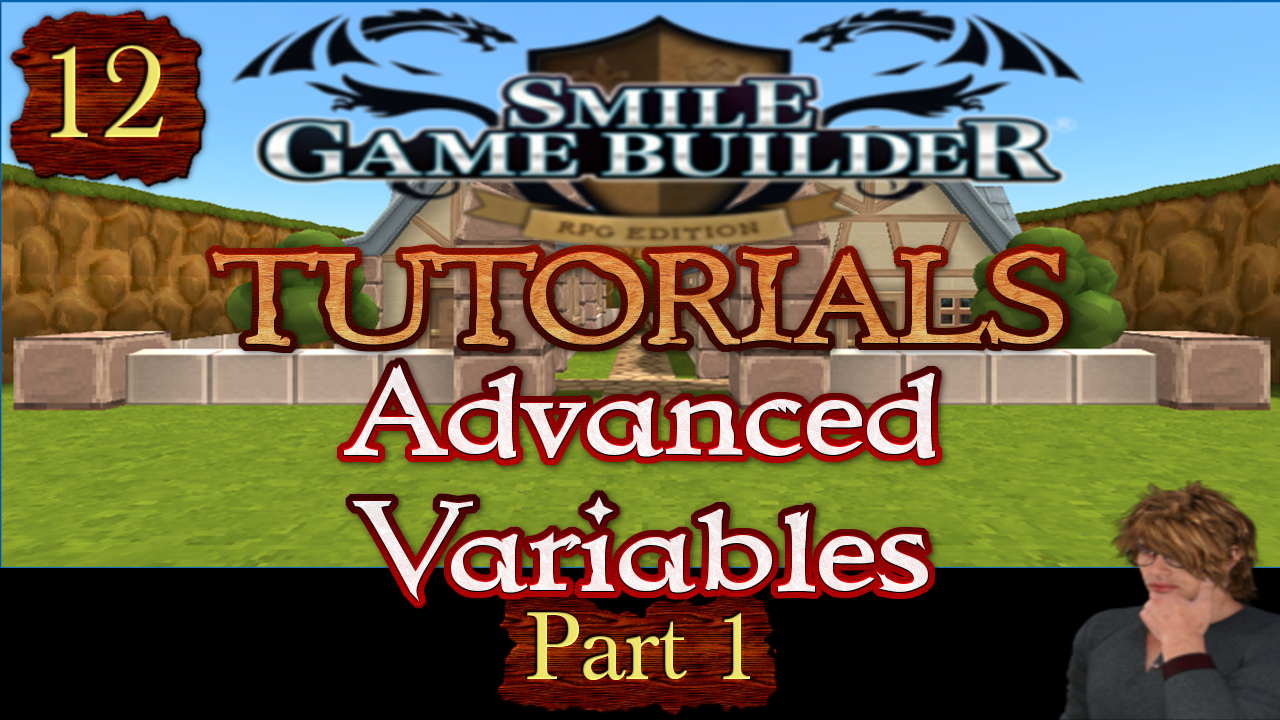 Smile Game Builder Tutorial 012: Advanced Variables (Part 1)