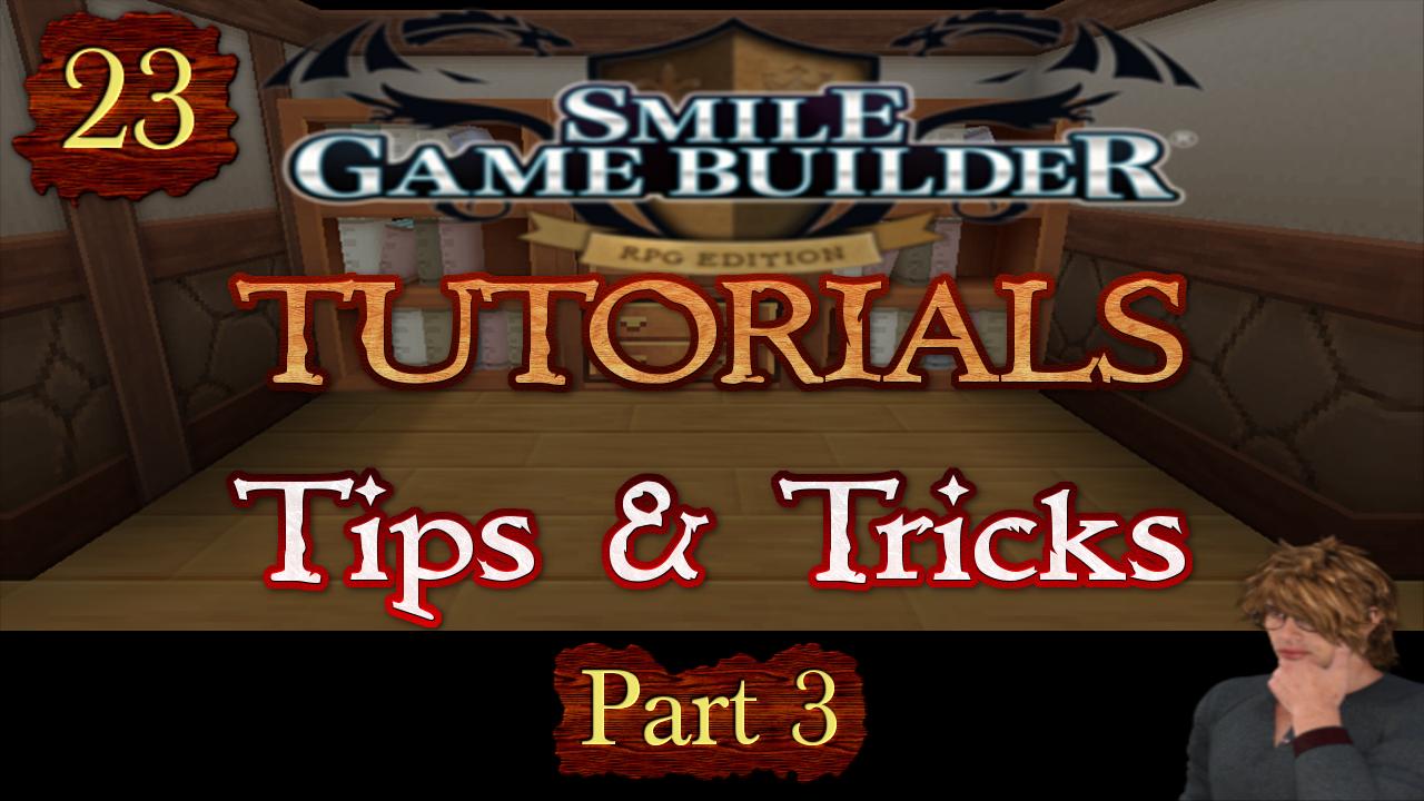 Smile Game Builder Tutorial 023: Tips & Tricks (Part 3)