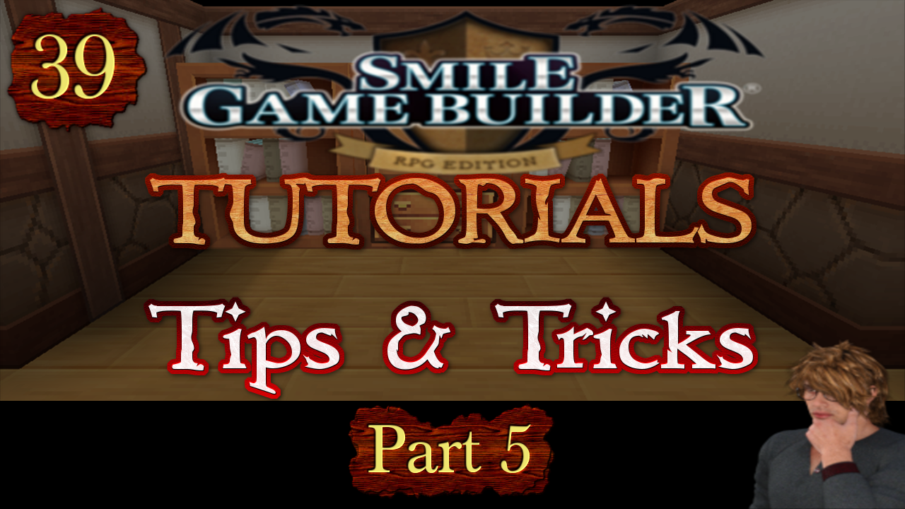 Smile Game Builder Tutorial 039: Tips & Tricks (Part 5)